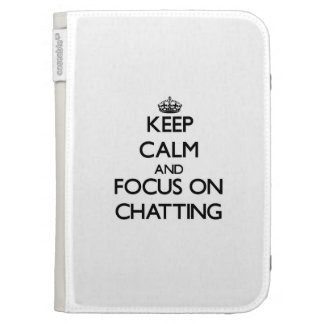 Keep Calm and focus on Chatting Case For The Kindle