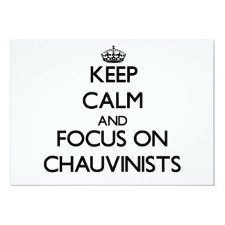 Keep Calm and focus on Chauvinists 5x7 Paper Invitation Card