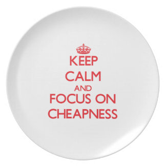 Keep Calm and focus on Cheapness Dinner Plate