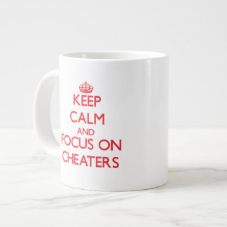Keep Calm and focus on Cheaters Extra Large Mug