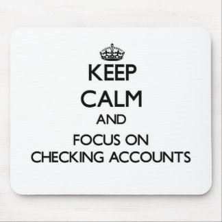 Keep Calm and focus on Checking Accounts Mousepad