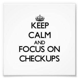 Keep Calm and focus on Checkups Photographic Print