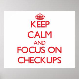 Keep Calm and focus on Checkups Print