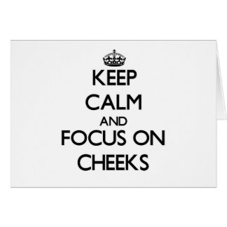 Keep Calm and focus on Cheeks Stationery Note Card
