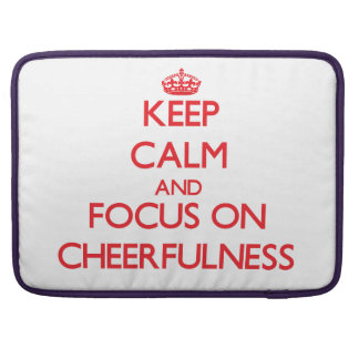Keep Calm and focus on Cheerfulness Sleeve For MacBook Pro