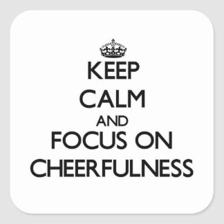 Keep Calm and focus on Cheerfulness Sticker