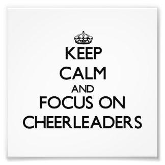 Keep Calm and focus on Cheerleaders Art Photo