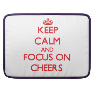 Keep Calm and focus on Cheers Sleeve For MacBooks