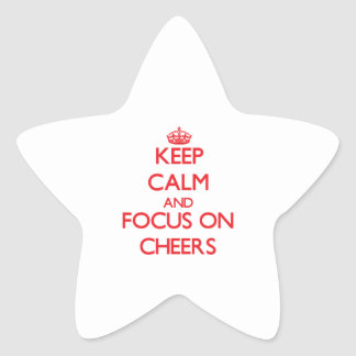 Keep Calm and focus on Cheers Star Stickers