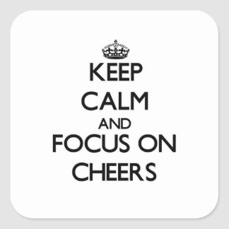 Keep Calm and focus on Cheers Stickers