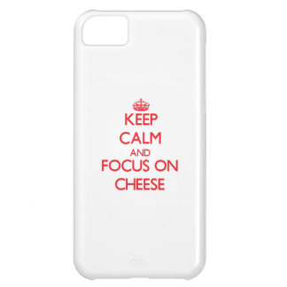 Keep Calm and focus on Cheese Case For iPhone 5C