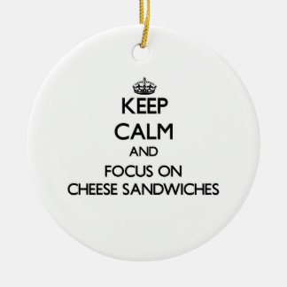 Keep Calm and focus on Cheese Sandwiches Double-Sided Ceramic Round Christmas Ornament