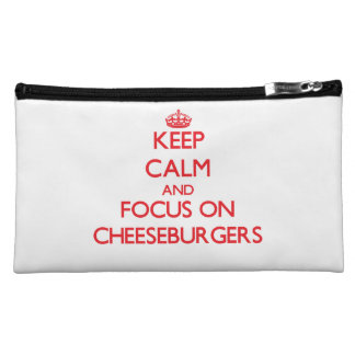 Keep Calm and focus on Cheeseburgers Cosmetics Bags