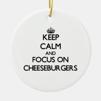 Keep Calm and focus on Cheeseburgers Christmas Tree Ornaments