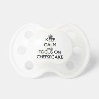 Keep Calm and focus on Cheesecake Baby Pacifier