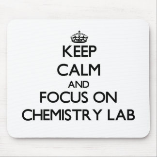Keep Calm and focus on Chemistry Lab Mouse Pad