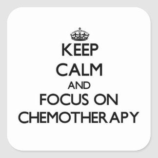Keep Calm and focus on Chemotherapy Stickers
