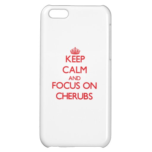 Keep Calm and focus on Cherubs iPhone 5C Covers