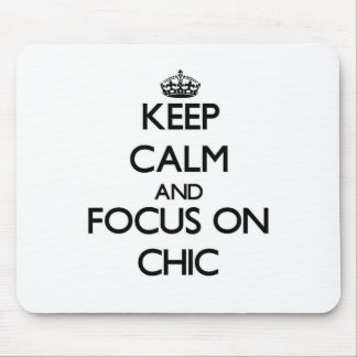 Keep Calm and focus on Chic Mouse Pad