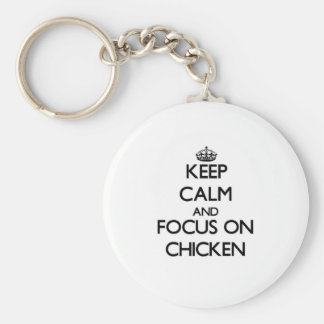 Keep Calm and focus on Chicken Keychain