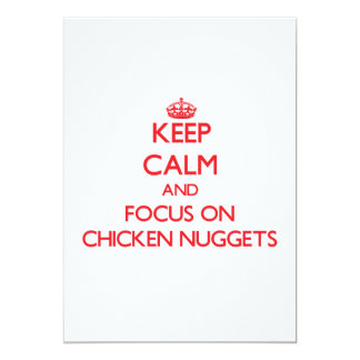 Keep Calm and focus on Chicken Nuggets 5x7 Paper Invitation Card