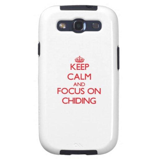 Keep Calm and focus on Chiding Samsung Galaxy SIII Case