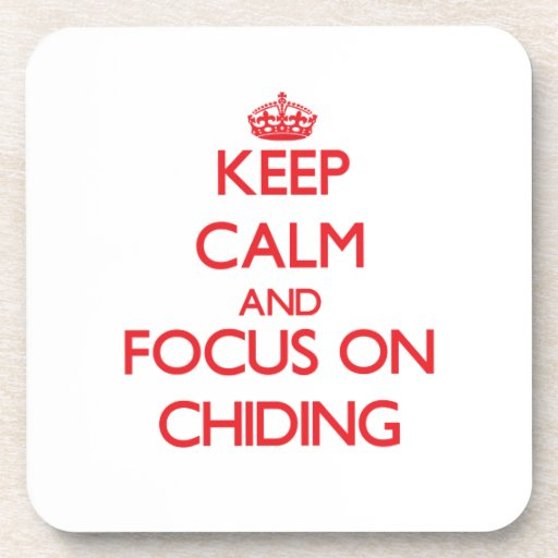 Keep Calm and focus on Chiding Drink Coaster