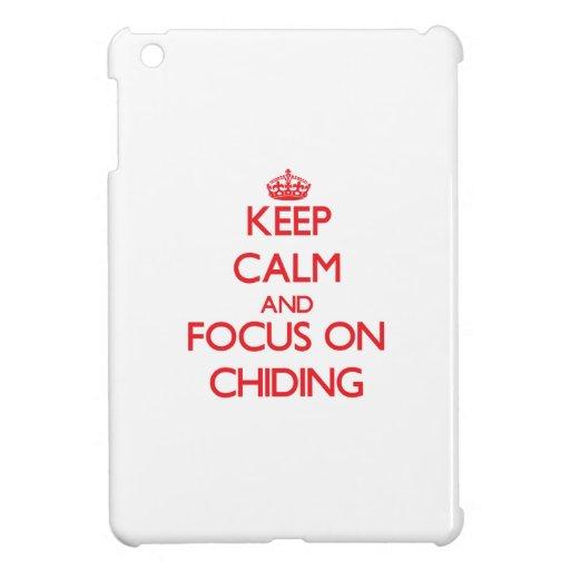 Keep Calm and focus on Chiding iPad Mini Cover