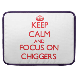 Keep calm and focus on Chiggers Sleeve For MacBooks