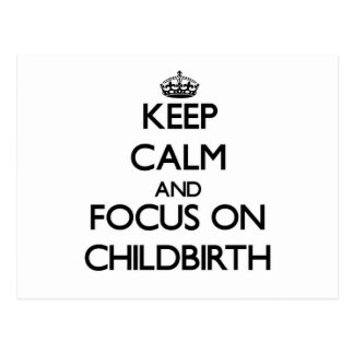 Keep Calm and focus on Childbirth Postcards