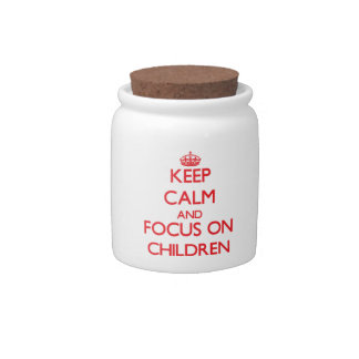 Keep Calm and focus on Children Candy Jar