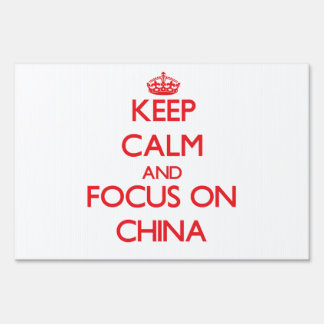 Keep Calm and focus on China Yard Sign