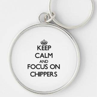 Keep Calm and focus on Chippers Key Chains