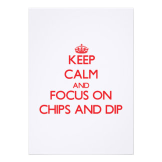 Keep Calm and focus on Chips And Dip Personalized Announcements