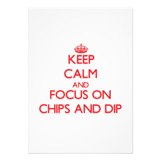 Keep Calm and focus on Chips And Dip Custom Invite