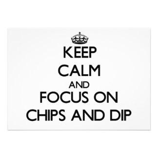Keep Calm and focus on Chips And Dip Cards