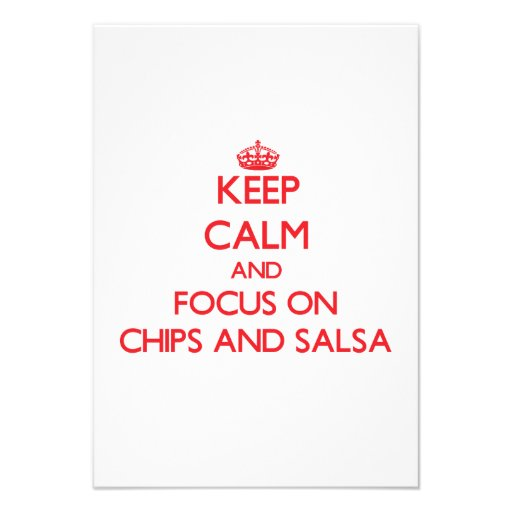 Keep Calm and focus on Chips And Salsa Custom Invitations