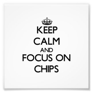 Keep Calm and focus on Chips Photo