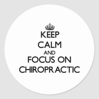 Keep Calm and focus on Chiropractic Round Sticker