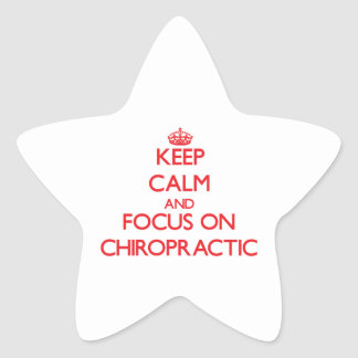 Keep Calm and focus on Chiropractic Star Stickers