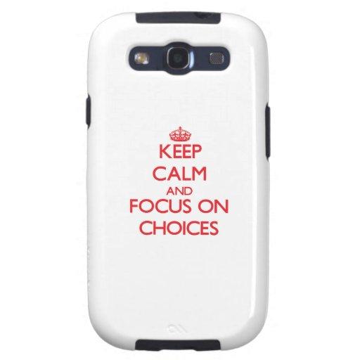 Keep Calm and focus on Choices Samsung Galaxy SIII Case