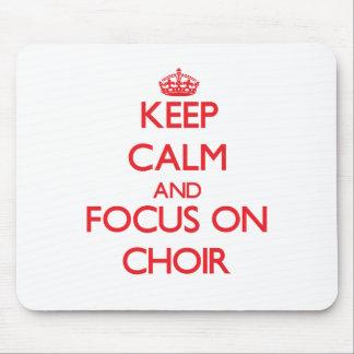 Keep Calm and focus on Choir Mouse Pads