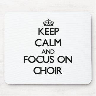 Keep Calm and focus on Choir Mousepad