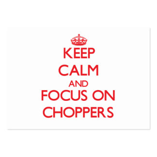 Keep Calm and focus on Choppers Large Business Cards (Pack Of 100)