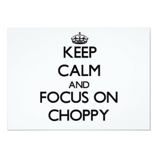 Keep Calm and focus on Choppy Personalized Announcements