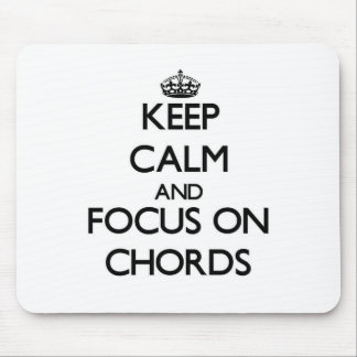 Keep Calm and focus on Chords Mouse Pad