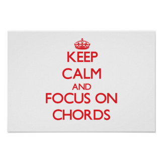 Keep Calm and focus on Chords Posters