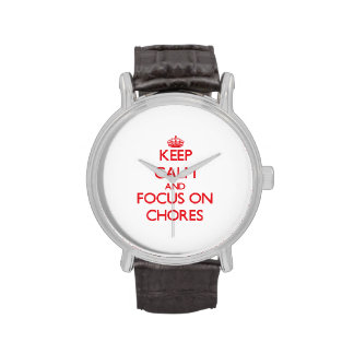 Keep Calm and focus on Chores Wristwatch