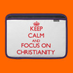 Keep Calm and focus on Christianity MacBook Sleeve