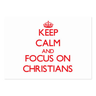 Keep Calm and focus on Christians Large Business Cards (Pack Of 100)